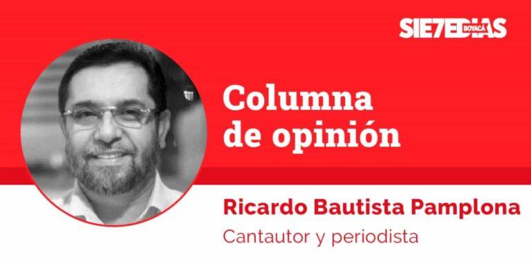 ¡BASTA YA! Colombia por encima de todo – José Ricardo Bautista Pamplona – #Columnista7días