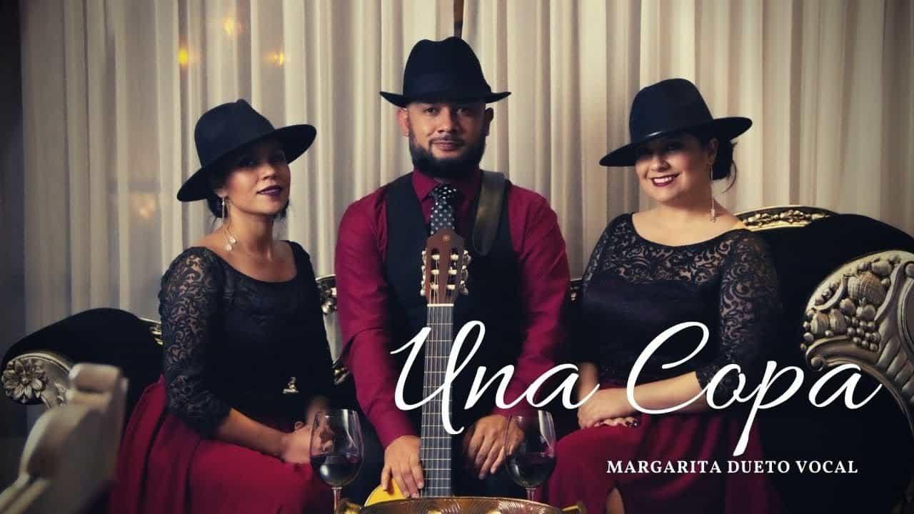 """Una copa"" estreno del video de Margarita Dueto Vocal 1"