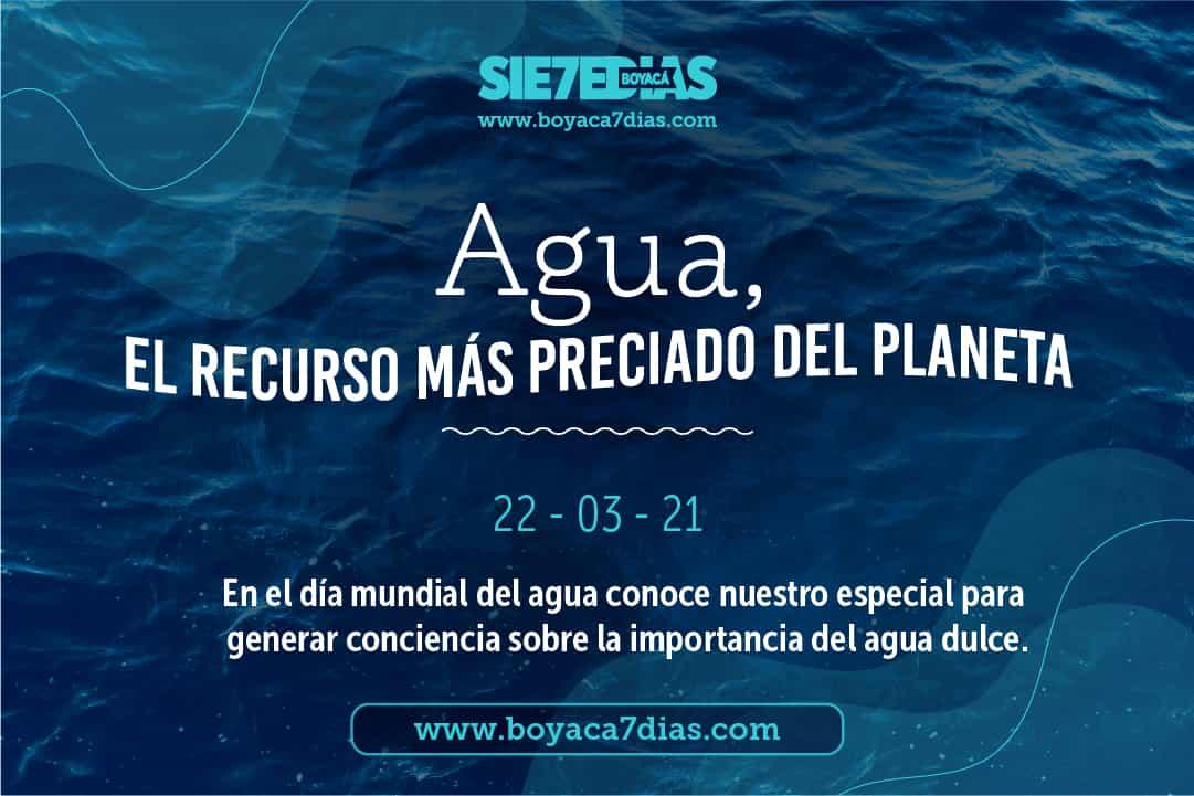 Un nuevo especial de Boyacá Sie7e Días, en el Día Mundial del Agua 1
