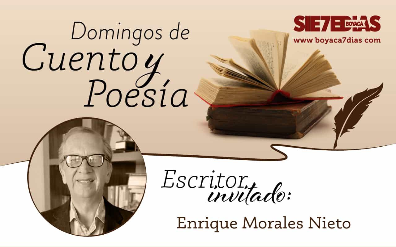 Abolengos - Enrique Morales Nieto Nació - #DomingosDeCuentoYPoesía 1