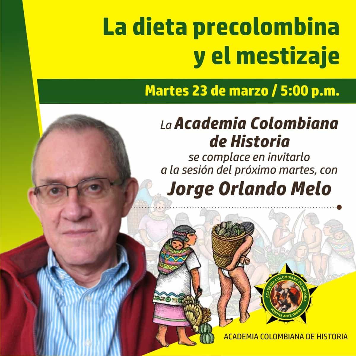 """Jorge Orlando Melo con """"La dieta precolombina y el mestizaje"""" 1"""