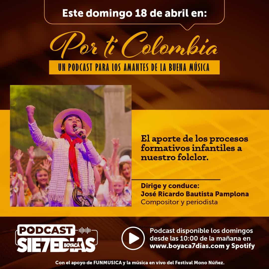 Por ti Colombia - El aporte de los niños a nuestro folclor #Podcast7días 1