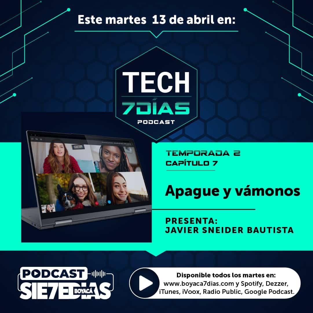Tech 7 días - Apague y Vámonos - Capítulo 7 - Temp. 2 1