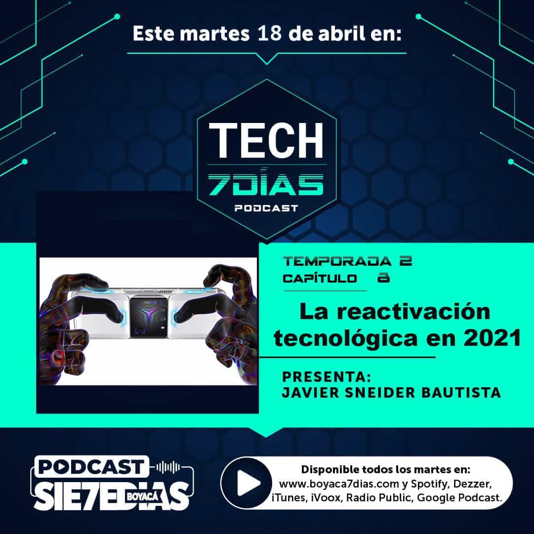 Tech 7 días - La reactivación tecnológica en 2021 - Capítulo 8 - T.2 1