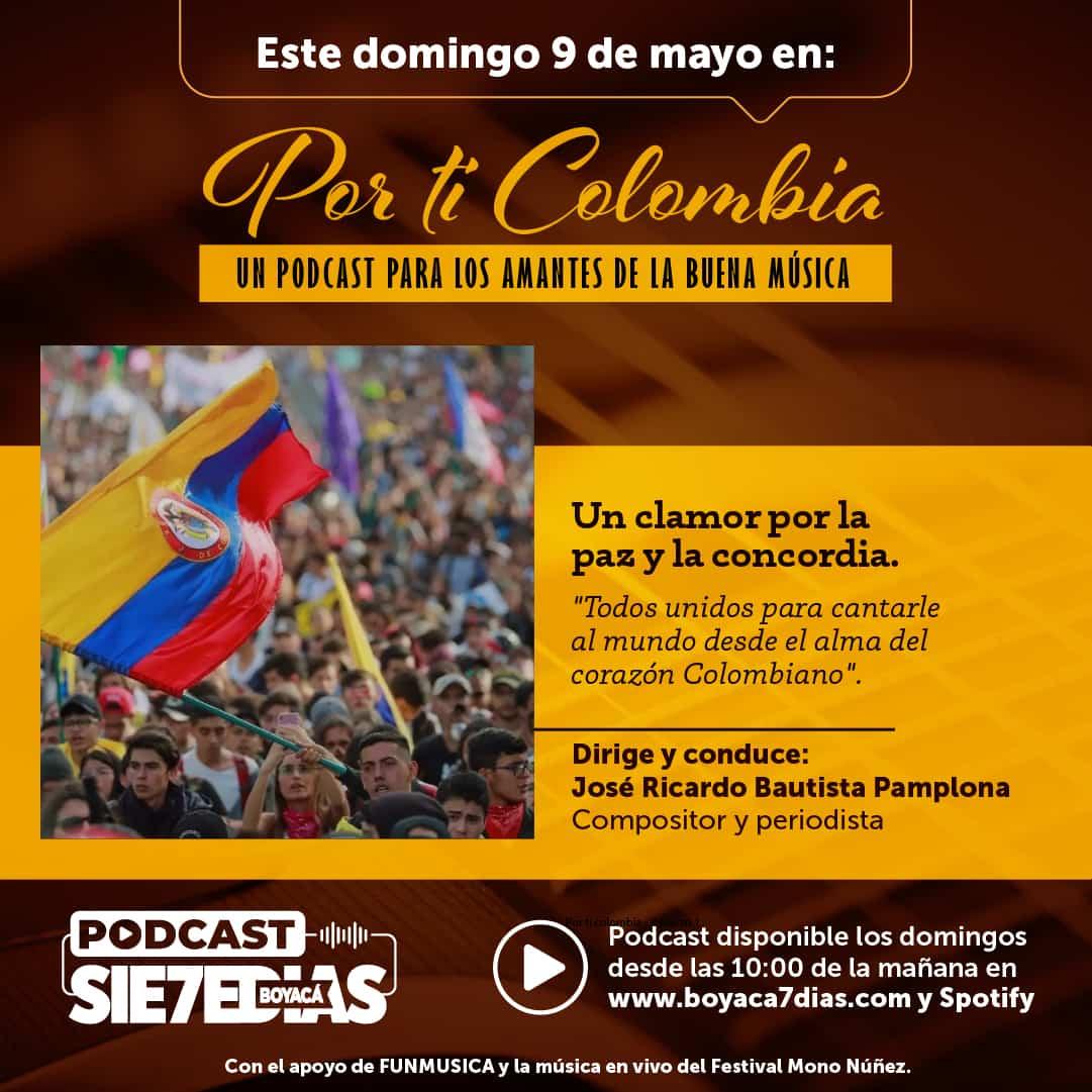 Por ti Colombia - Un clamor por la paz y la concordia #Podcast7días 1