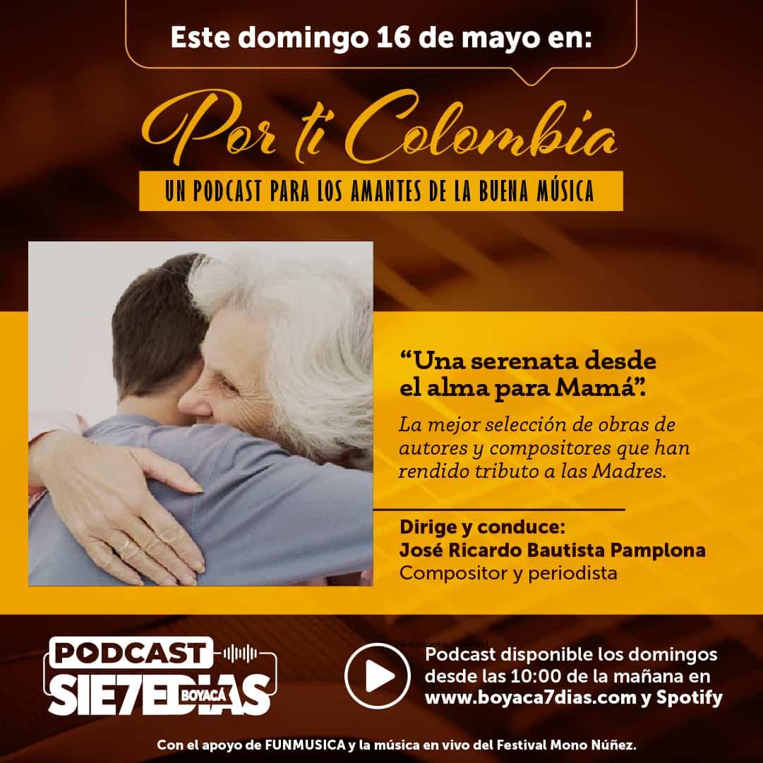 Por ti Colombia - Una serenata desde el alma para Mamá #Podcast7días 1