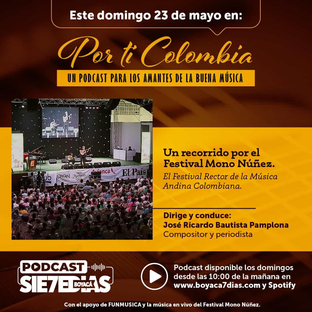 Por ti Colombia - Recorrido por el Festival Mono Núñez - #Podcast7días 1