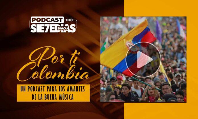 Por ti Colombia - Un clamor por la paz y la concordia #Podcast7días
