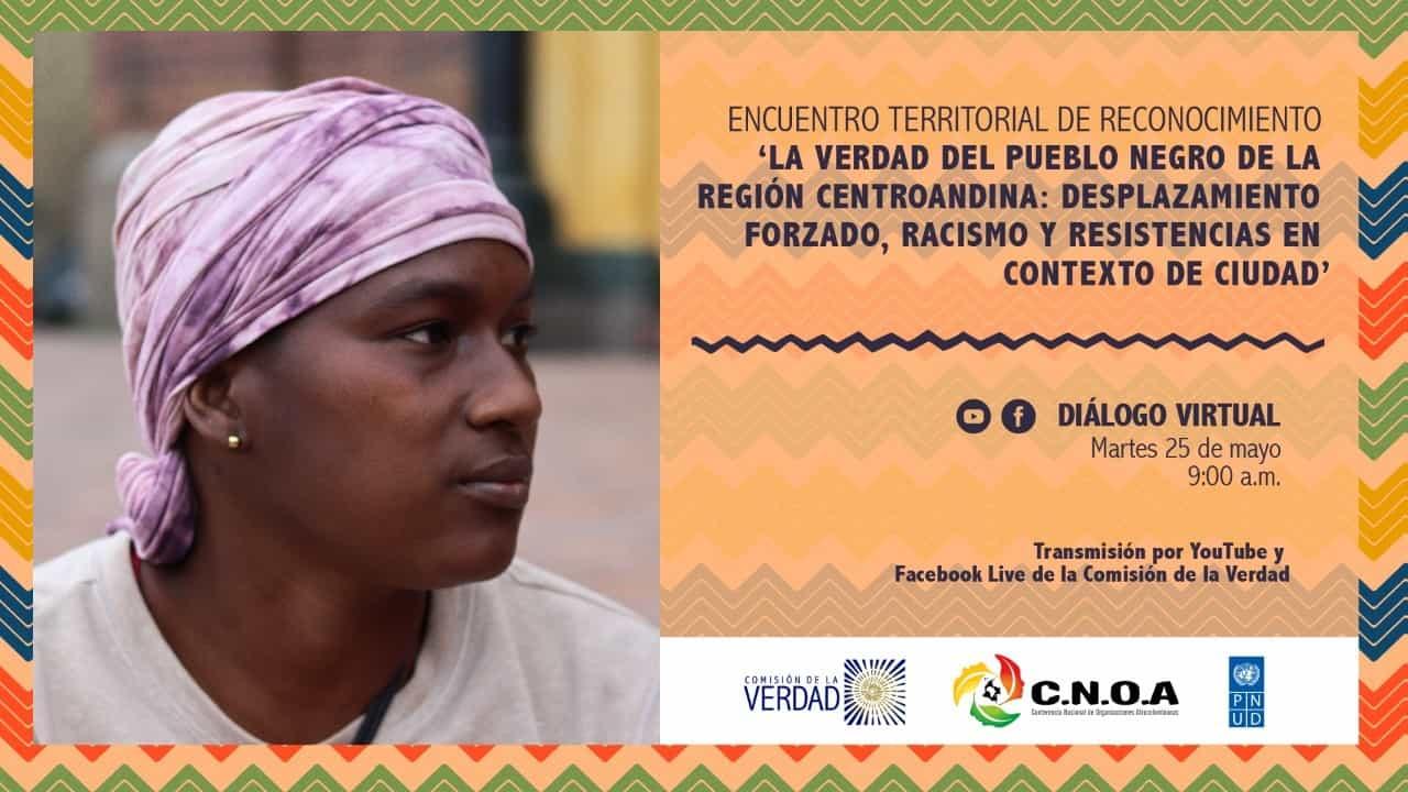 """Hoy se realiza el Encuentro territorial de reconocimiento """"La Verdad del Pueblo Negro de la región Centroandina"""" 1"""