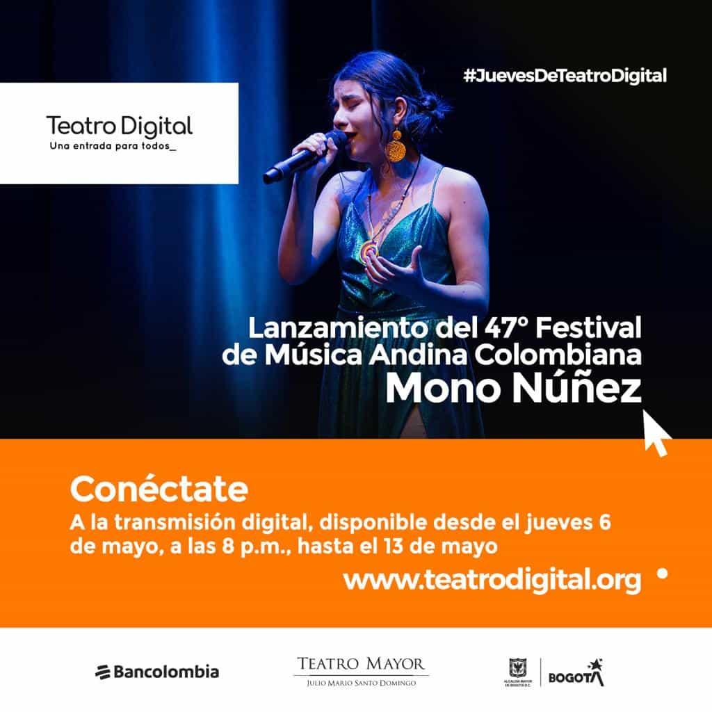 Hoy jueves 6 de mayo el Teatro Digital Julio Mario Santo Domingo te trae el lanzamiento del 47 Festival Mono Núñez 1