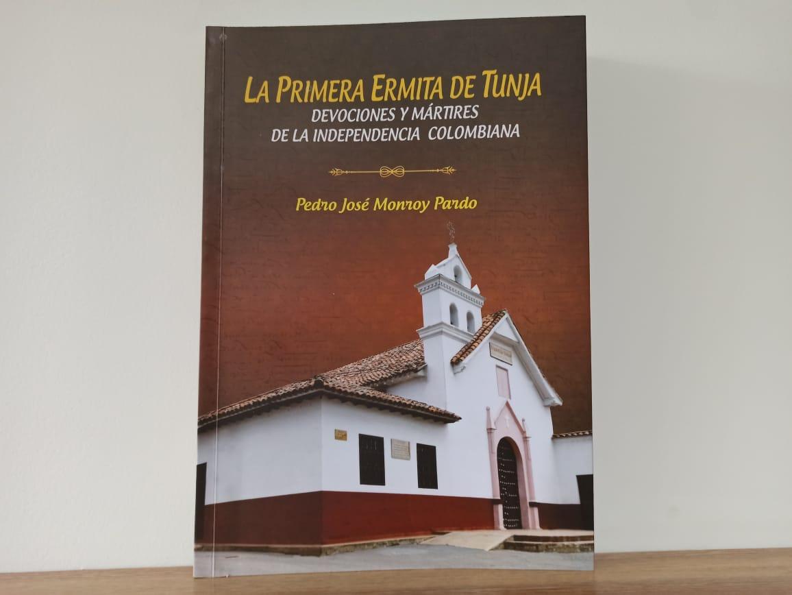 La Primera Ermita de Tunja, la obra de Pedro José Monroy Pardo 1