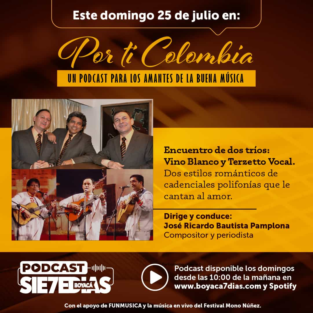 Por ti Colombia - Encuentro de dos tríos, Vino Blanco y Terzetto Vocal #Podcast7días 1