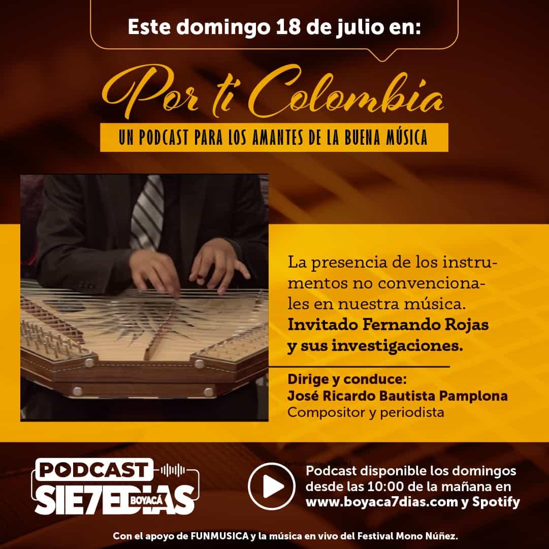 Por ti Colombia - Fernando Rojas y sus investigaciones #Podcast7días 1