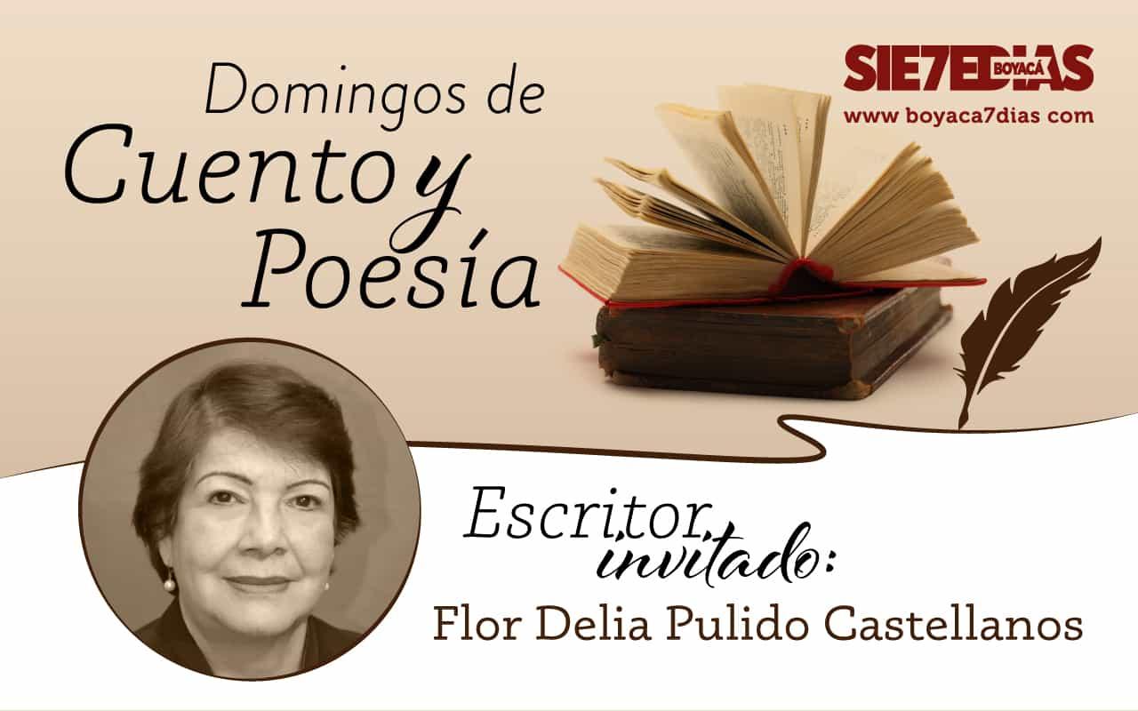 Poemas - Flor Delia Pulido Castellanos #DomingosDeCuentoYPoesía 1