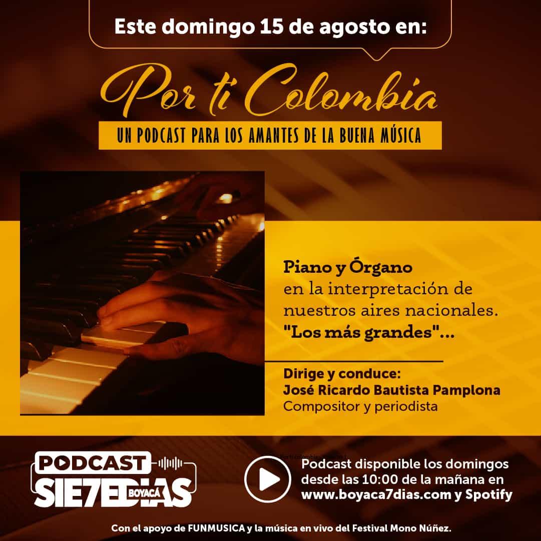 Por ti Colombia - Piano y Órgano #Podcast7días 1