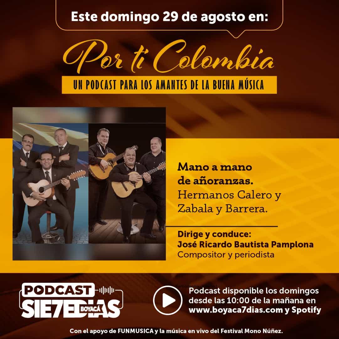 Por ti Colombia - Mano a mano de añoranzas #Podcast7días 1