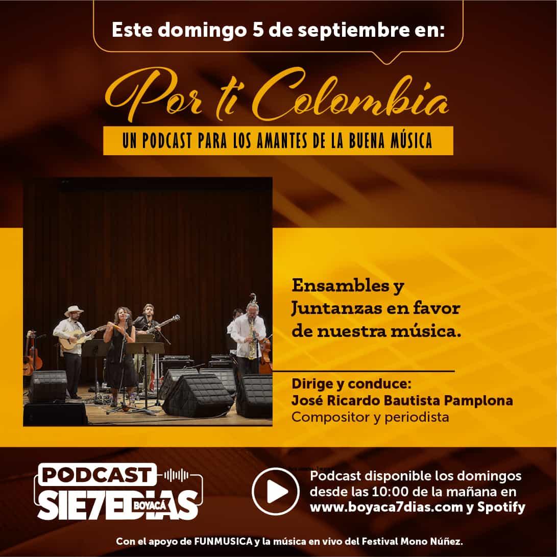 Por ti Colombia - Ensambles y juntanzas en favor de nuestra música 1