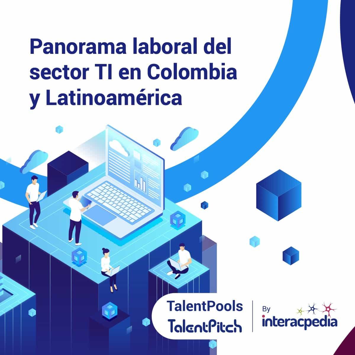 [Infografía] El COVID-19 agudizó la demanda de talento TI en Colombia 1