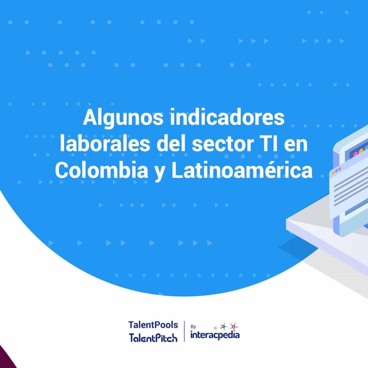 [Infografía] El COVID-19 agudizó la demanda de talento TI en Colombia 5